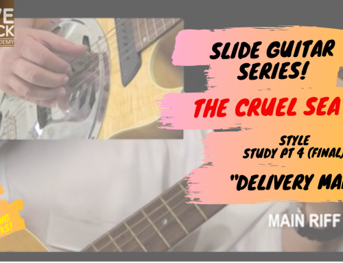 """Slide Guitar Lesson and Analysis: The Cruel Sea """"Delivery Man"""" – Final."""